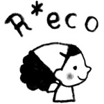 R*eco まゆ。